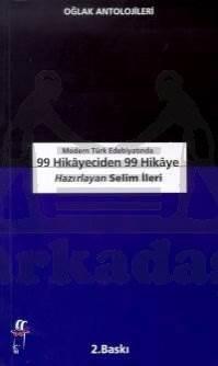Modern Türk Edebiyatında 99 Hikayeciden 99 Hikaye