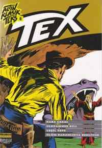 Altın Klasik Tex Sayı 8; Kara Çakal - Oldpawnee Bill - Yeşil Tepe - Ölüm Karanlıkta Bekliyor