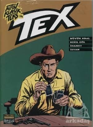 Altın Klasik Tex Sayı: 14 Büyük Kral / Kızıl Çöl / İhanet / İsyan