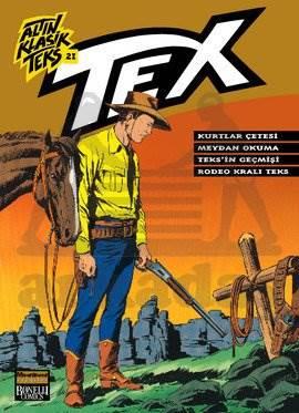 Altın Klasik Tex Sayı 21; Kurtlar Çetesi - Meydan Okuma - Texin Geçmişi - Rodeo Kralı Tex
