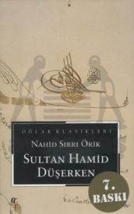 Sultan Hamid Düşer ...