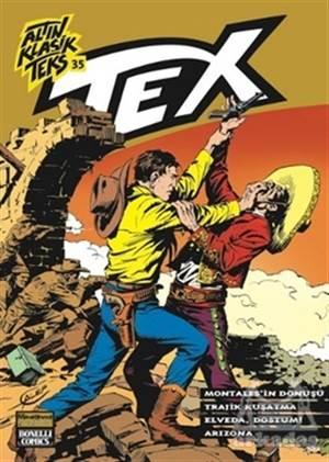 Altın Klasik Tex Sayı: 35 Montales'in Dönüşü / Trajik Kuşatma / Elveda Dostum / Arizona