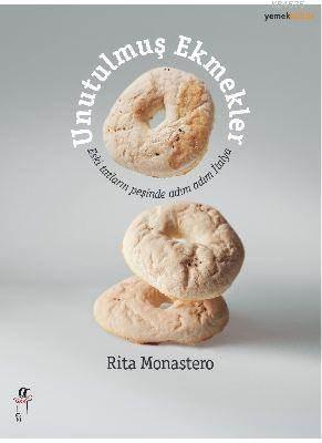 Unutulmuş Ekmekler; Eski Tatların Peşinde Adım Adım İtalya