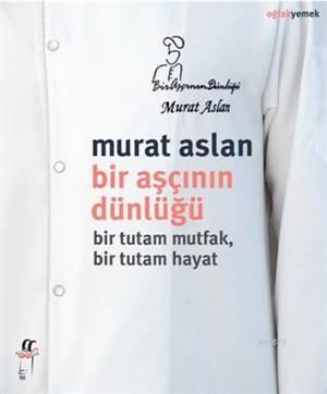 Bir Aşçının Dünlüğü; Bir Tutam Mutfak, Bir Tutam Hayat