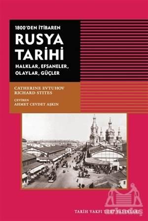 1800'Den İtibaren Rusya Tarihi Halklar, Efsaneler, Olaylar, Güçler