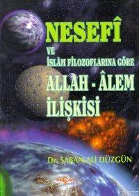 Nesefi Ve İslam Filozoflarına Göre Allah - Alem İlişkisi