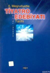 II. Meşrutiyette Tiyatro Edebiyatı Tarihi