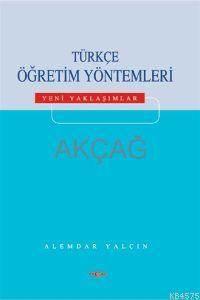 Türkçe Öğretim Yöntemleri - Yeni Yaklaşımlar