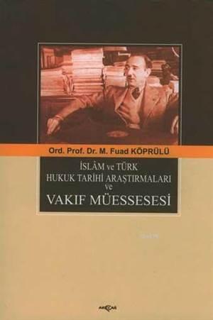 İslam Ve Türk Hukuk Tarihi Araştırmaları Vakıf Müessesesi