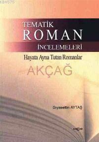 Tematik Roman İncelemeleri; Hayata Ayna Tutan Romanlar