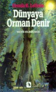 Dünyaya Orman Deni ...