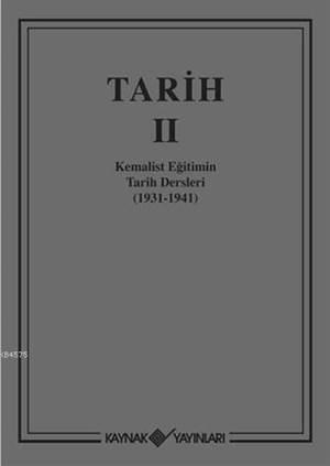 Tarih II (Ciltli); Kemalist Eğitimin Tarih Dersleri (1931-1941)
