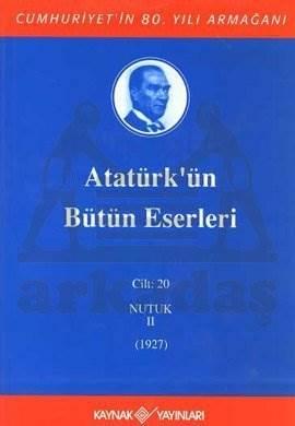 Atatürkün Bütün Eserleri (Cilt 20); Nutuk II (1927)