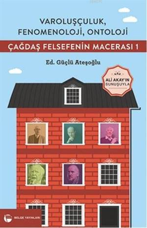 Çağdaş Felsefenin Macerası - 1; Varoşçuluk, Fenomenoloji, Ontoloji