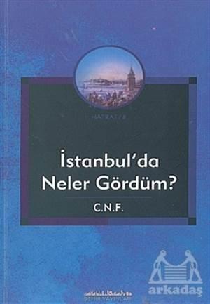 İstanbul'Da Neler Gördüm?