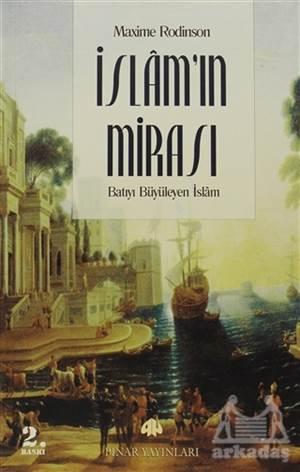 İslam´ın Mirası; Batıyı Büyüleyen İslam
