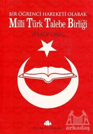Bir Öğrenci Hareketi Olarak Milli Türk Talebe Birliği