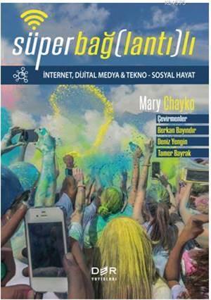 Süper Bağlantılı İnternet, Dijital Medya Tekno - Sosyal Hayat
