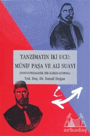 Tanzimat'In İki Ucu: Münif Paşa Ve Ali Suavi (Sosyo-Pedagojik Bir Karşılaştırma