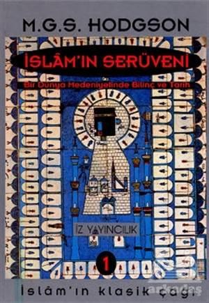 İslam'In Serüveni Bir Dünya Medeniyetinde Bilinç Ve Tarih (3 Cilt Takım)