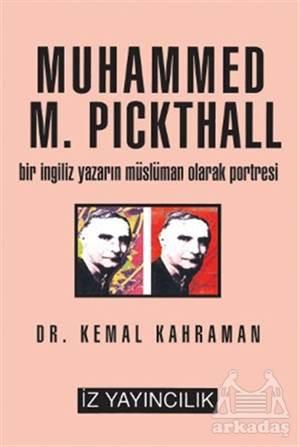 Muhammed M. Pickthall Bir İngiliz Yazarın Müslüman Olarak Portresi