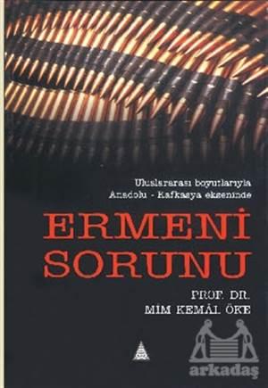 Ermeni Sorunu Uluslararası Boyutlarıyla Anadolu - Kafkasya Ekseninde