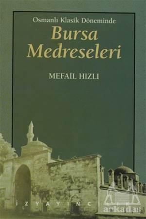 Osmanlı Klasik Döneminde Bursa Medreseleri