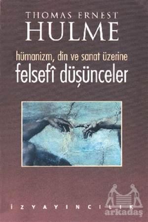 Felsefi Düşünceler Hümanizm, Din Ve Sanat Üzerine