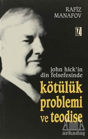 John Hick'İn Din Felsefesinde Kötülük Problemi Ve Teodise