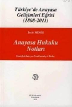 Anayasa Hukuku Notları; Türkiye'de Anayasa Gelişimleri Eğrisi (18082011)