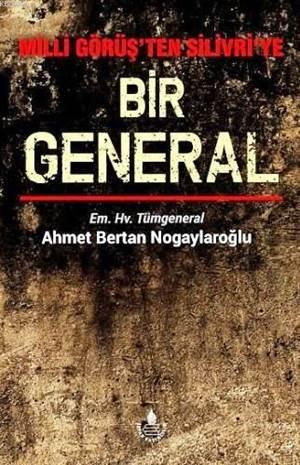Milli Görüş'ten Silivri'ye Bir General