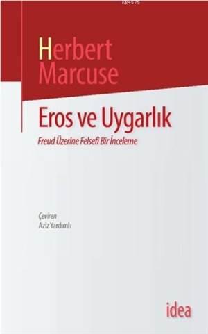 Eros ve Uygarlık; Freud Üzerine Felsefi Bir İnceleme