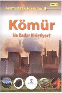 Dünya Enerji Sorunları - Kömür Ne Kadar Kirletiyor?