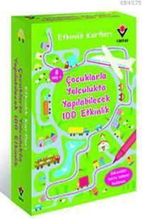 Etkinlik Kartları - Çocuklarla Yolculukta Yapılabilecek 100 Etkinlik
