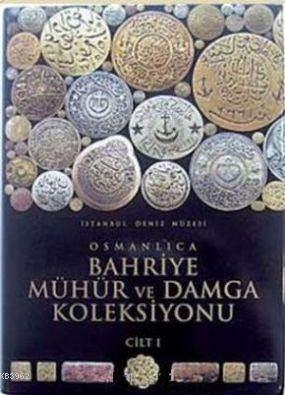 Osmanlıca Bahriye Mühür Ve Damga Koleksiyonu; Cilt 2