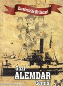 Karadeniz'de Bir Destan| Gazi Alemdar Gemisi