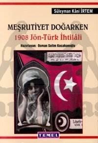 Meşrutiyet Doğarken; 1908 Jön - Türk İhtilali
