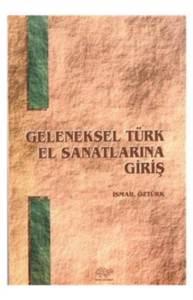 Geleneksel Türk El Sanatlarına Giriş