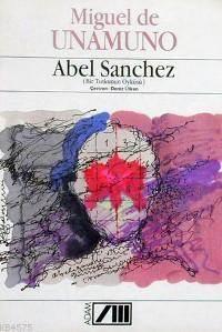 Abel Sanchez; Bir Tutkunun Öyküsü