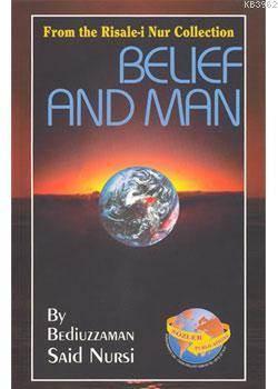 Belief And Man (23.Söz-İngilizce)