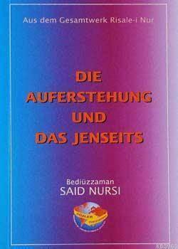 Die Auferstehung Und Das Jenseits (Haşir Risalesi) (Almanca)