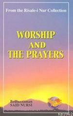 Worship And The Prayers (İbadet Ve Namaz)