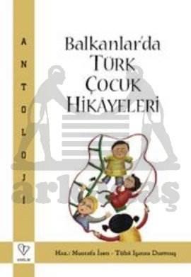 Balkanlar'da Türk Çocuk Hikayeleri
