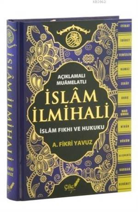 Açıklamalı - Muamelatlı İslam İlmihali (Büyük Boy); İslam Fıkhı Ve Hukuku