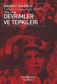 Devrimler ve Tepkiler; Türkiye Cumhuriyeti Tarihi 1924-1930