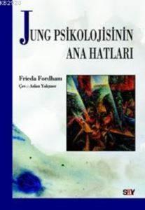 Jung Psikolojinin<br/>Ana Hatları
