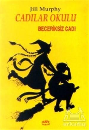 Cadılar Okulu 2 - Beceriksiz Cadı