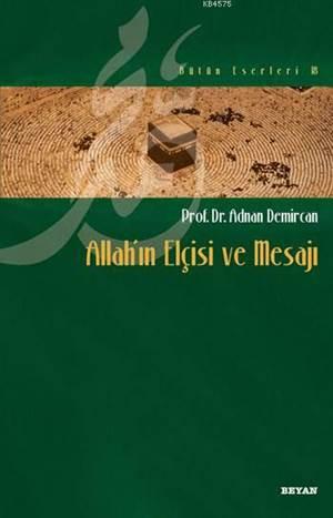 Allah'ın Elçisi Ve Mesajı