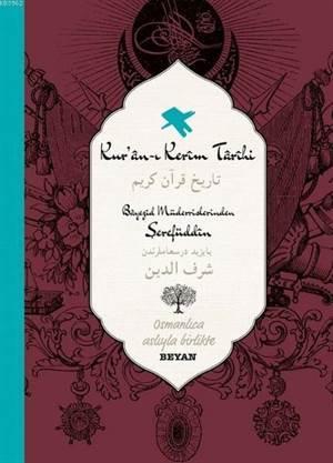Kur'an-I Kerim Tarihi; Osmanlıca Aslıyla Birlikte