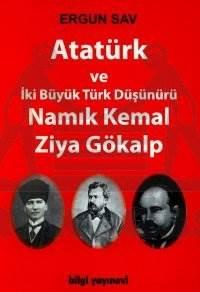 Atatürk ve İki Büyük Türk Düşünürü Namık Kemal - Ziya Gökalp